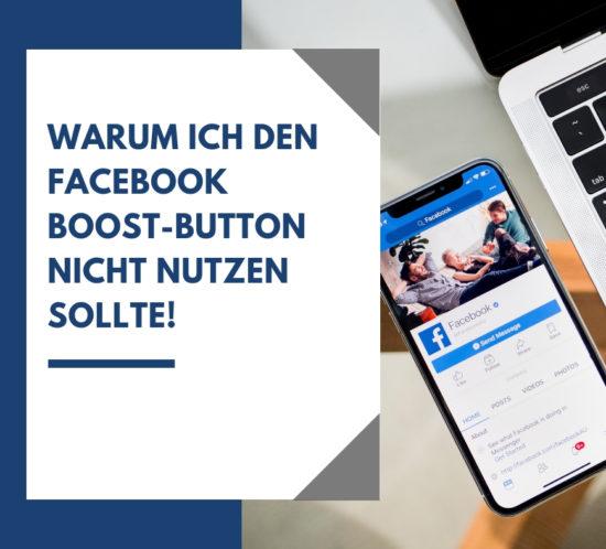 """Warum ich den Facebook Boost-Button """"Beitrag Bewerben"""" nicht nutzen sollte!"""